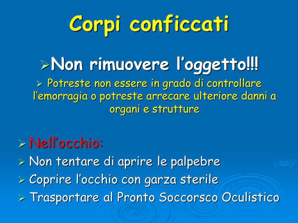 Corpi conficcati  Non rimuovere l'oggetto!!.