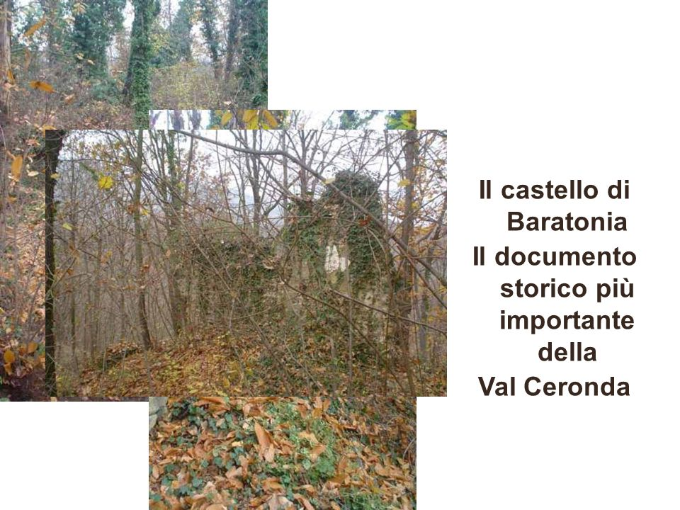 Il castello di Baratonia Il documento storico più importante della Val Ceronda