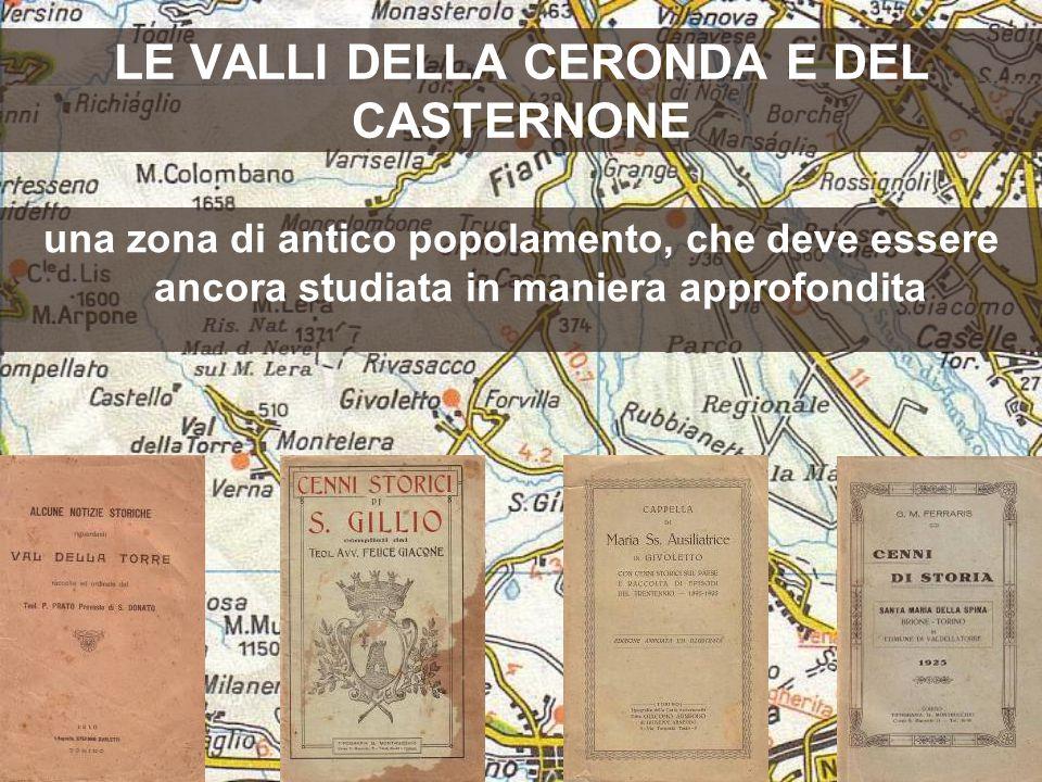 una zona di antico popolamento, che deve essere ancora studiata in maniera approfondita LE VALLI DELLA CERONDA E DEL CASTERNONE