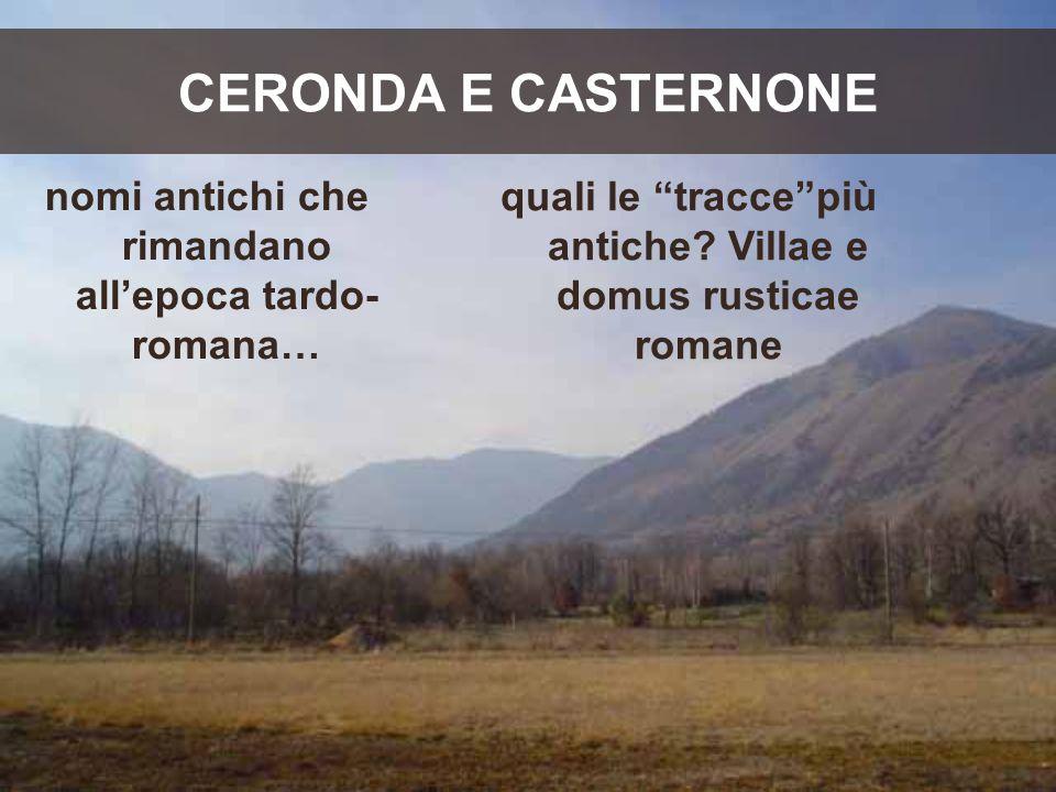 """CERONDA E CASTERNONE nomi antichi che rimandano all'epoca tardo- romana… quali le """"tracce""""più antiche? Villae e domus rusticae romane"""