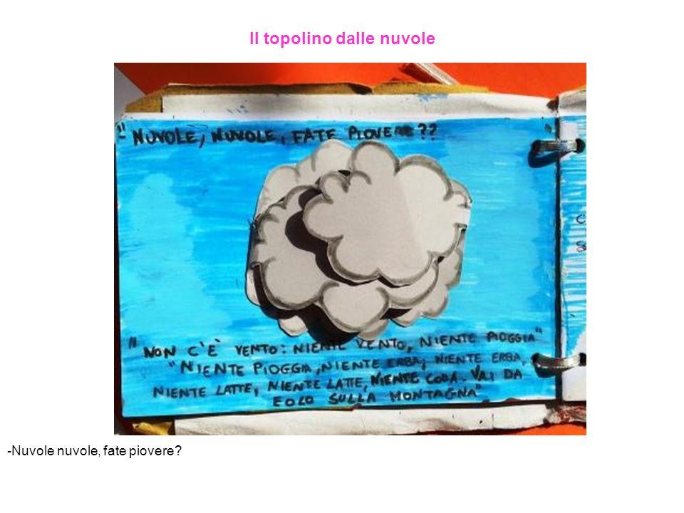 Il topolino dalle nuvole -Nuvole nuvole, fate piovere?