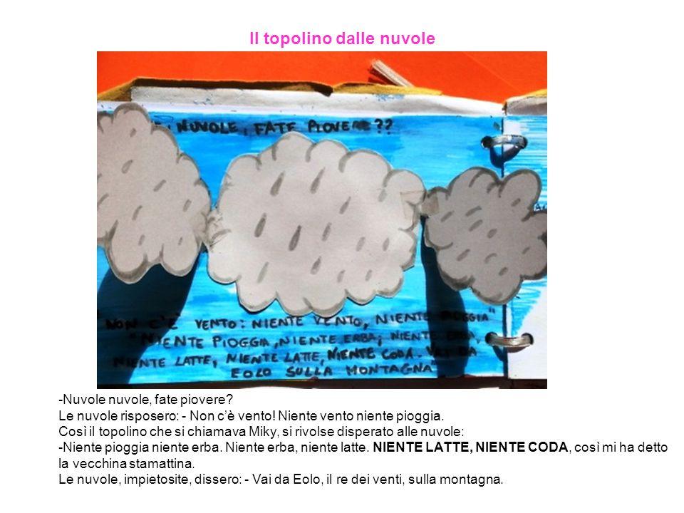 Il topolino dalle nuvole -Nuvole nuvole, fate piovere.