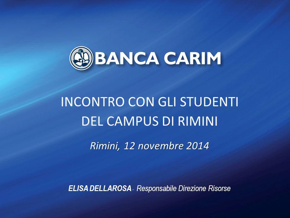 INCONTRO CON GLI STUDENTI DEL CAMPUS DI RIMINI Rimini, 12 novembre 2014 ELISA DELLAROSA - Responsabile Direzione Risorse