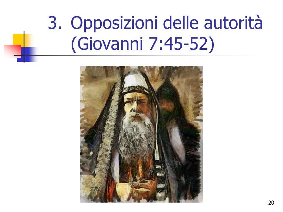 20 3.Opposizioni delle autorità (Giovanni 7:45-52)