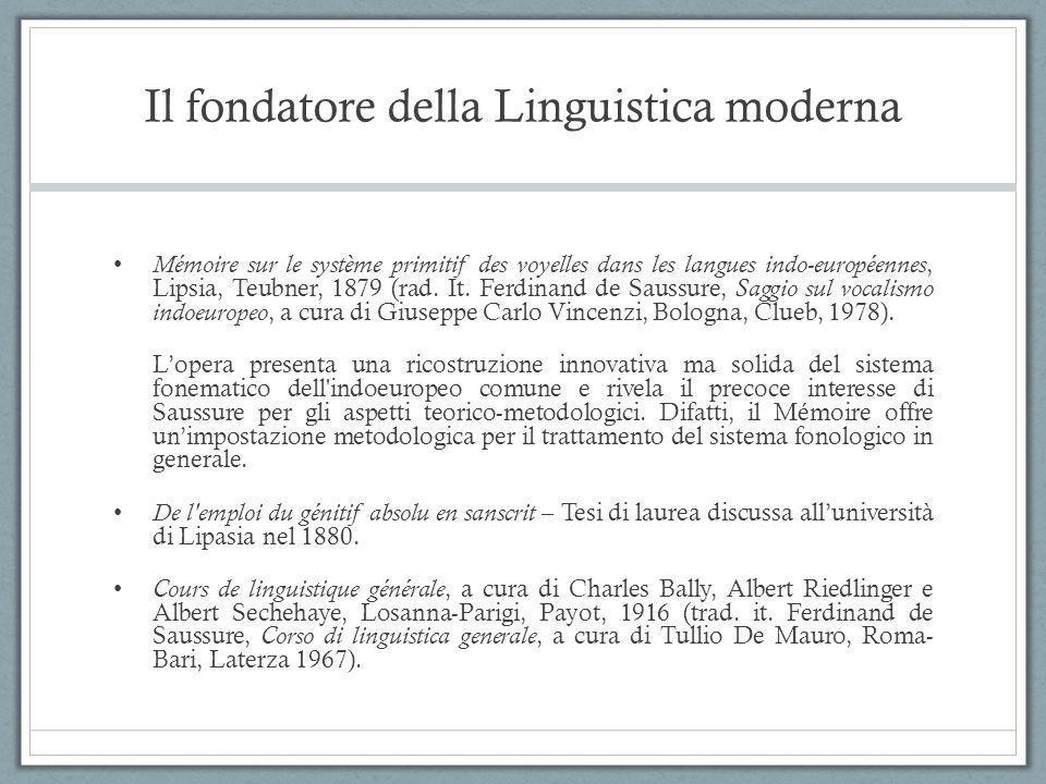 Il fondatore della Linguistica moderna Mémoire sur le système primitif des voyelles dans les langues indo-européennes, Lipsia, Teubner, 1879 (rad. It.