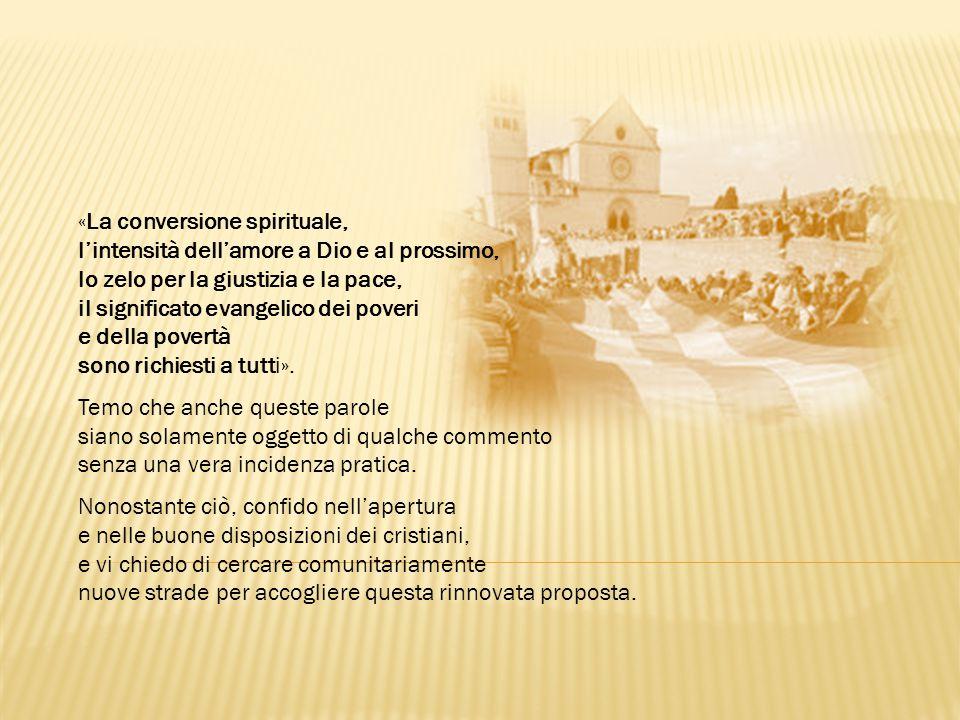«La conversione spirituale, l'intensità dell'amore a Dio e al prossimo, lo zelo per la giustizia e la pace, il significato evangelico dei poveri e del