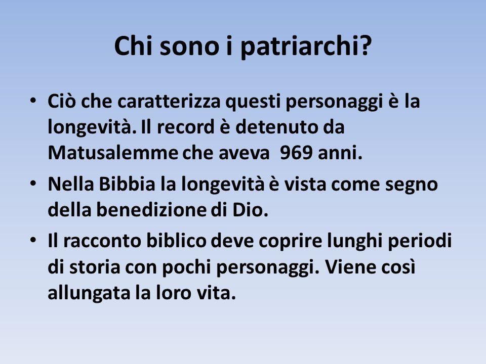Secondo il libro della Genesi i Patriarchi possono essere divisi in tre gruppi: