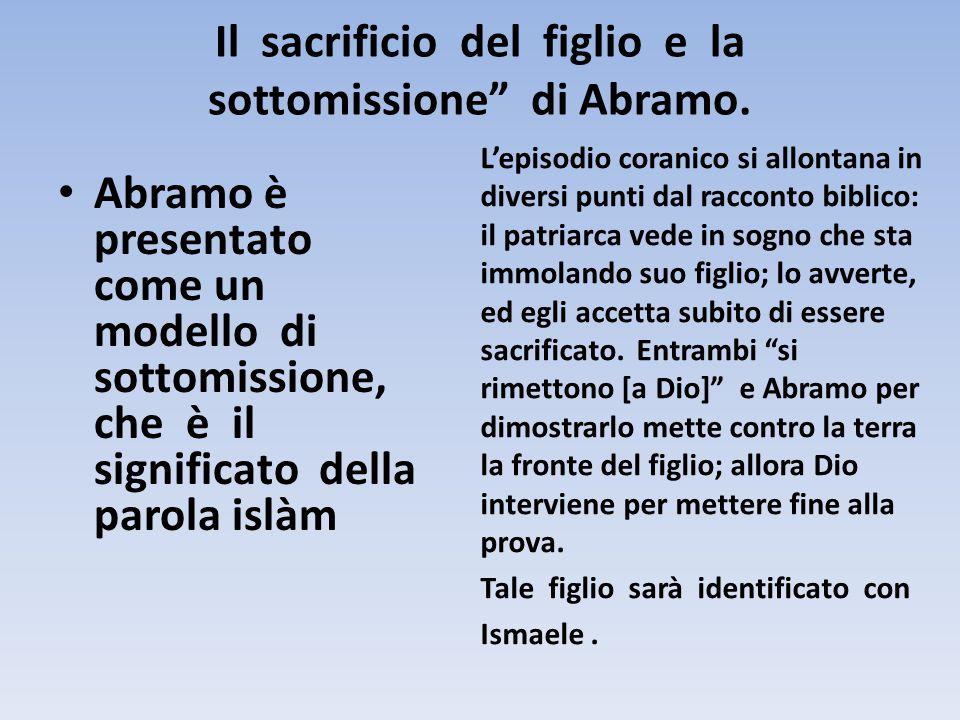 """Il sacrificio del figlio e la sottomissione"""" di Abramo. Abramo è presentato come un modello di sottomissione, che è il significato della parola islàm"""