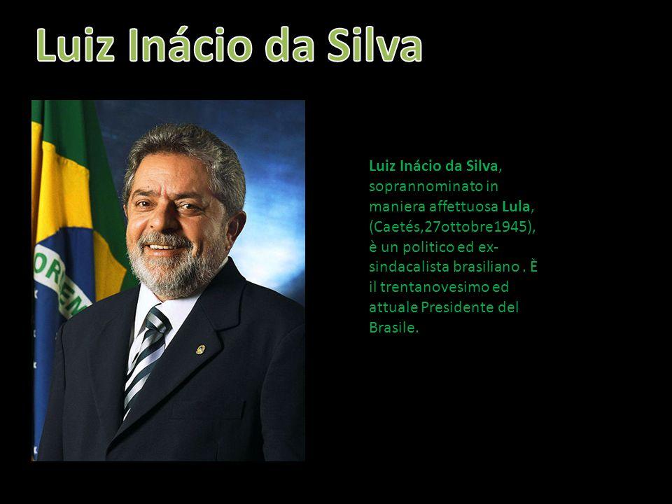 Luiz Inácio da Silva, soprannominato in maniera affettuosa Lula, (Caetés,27ottobre1945), è un politico ed ex- sindacalista brasiliano. È il trentanove