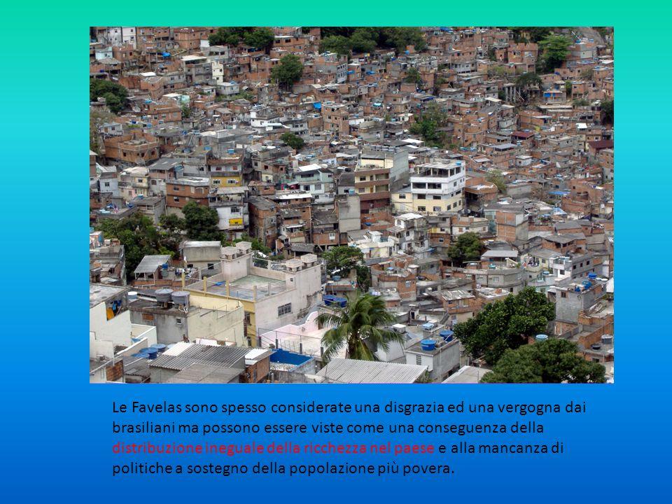 Le Favelas sono spesso considerate una disgrazia ed una vergogna dai brasiliani ma possono essere viste come una conseguenza della distribuzione inegu