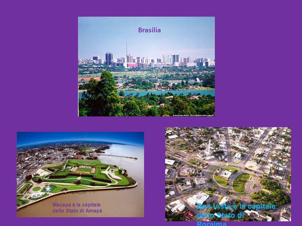 Brasilia Macapá è la capitale dello Stato di Amapá Boa Vista è la capitale dello Stato di Roraima.