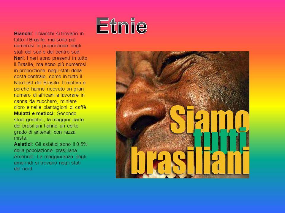 Bianchi: I bianchi si trovano in tutto il Brasile, ma sono più numerosi in proporzione negli stati del sud e del centro sud. Neri: I neri sono present