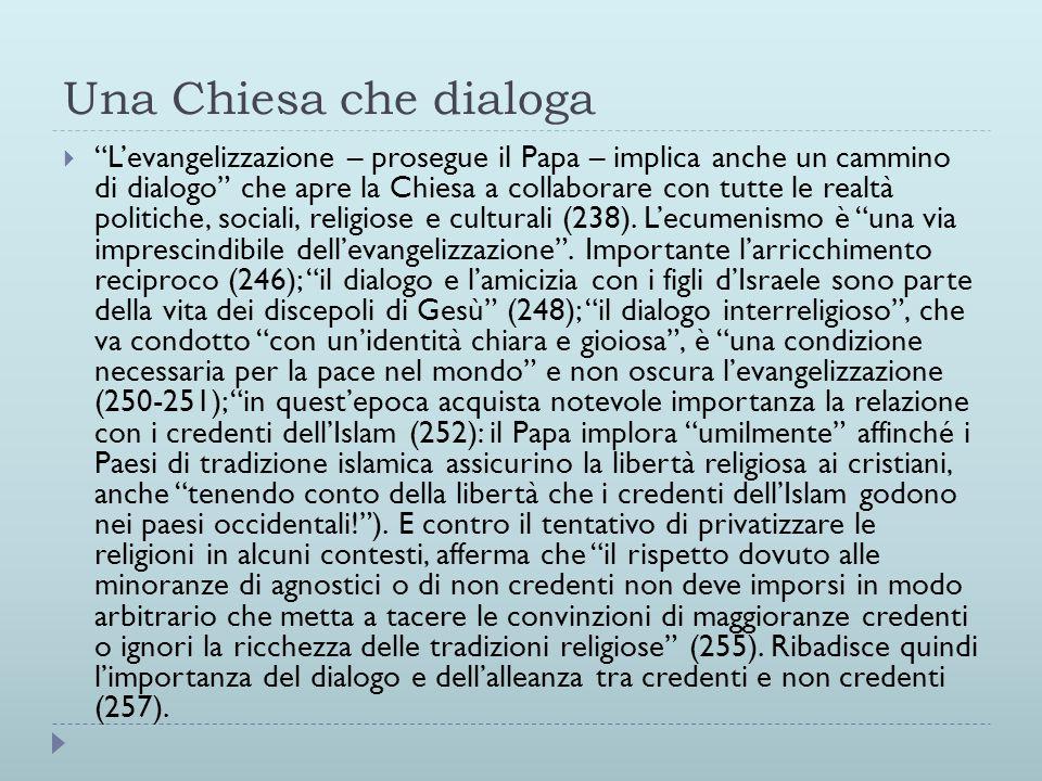 """Una Chiesa che dialoga  """"L'evangelizzazione – prosegue il Papa – implica anche un cammino di dialogo"""" che apre la Chiesa a collaborare con tutte le r"""