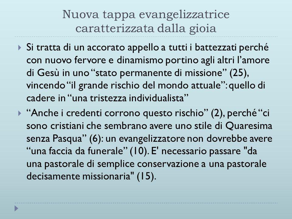 Nuova tappa evangelizzatrice caratterizzata dalla gioia  Si tratta di un accorato appello a tutti i battezzati perché con nuovo fervore e dinamismo p