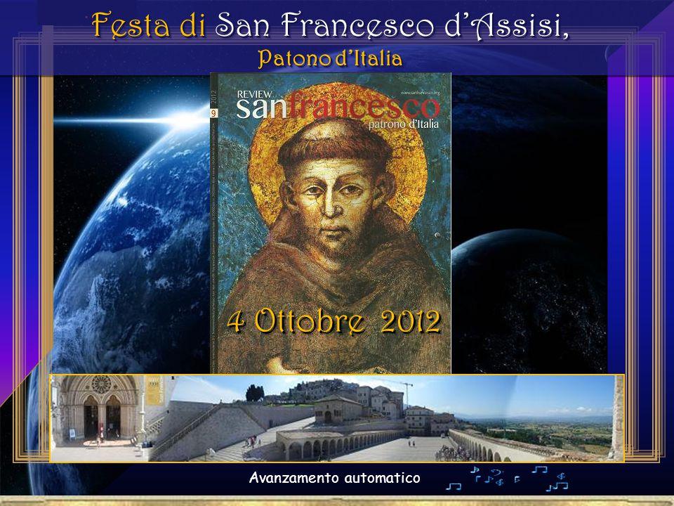 . Festa di San Francesco d'Assisi, Patono d'Italia Festa di San Francesco d'Assisi, Patono d'Italia Avanzamento automatico 4 Ottobre 2012