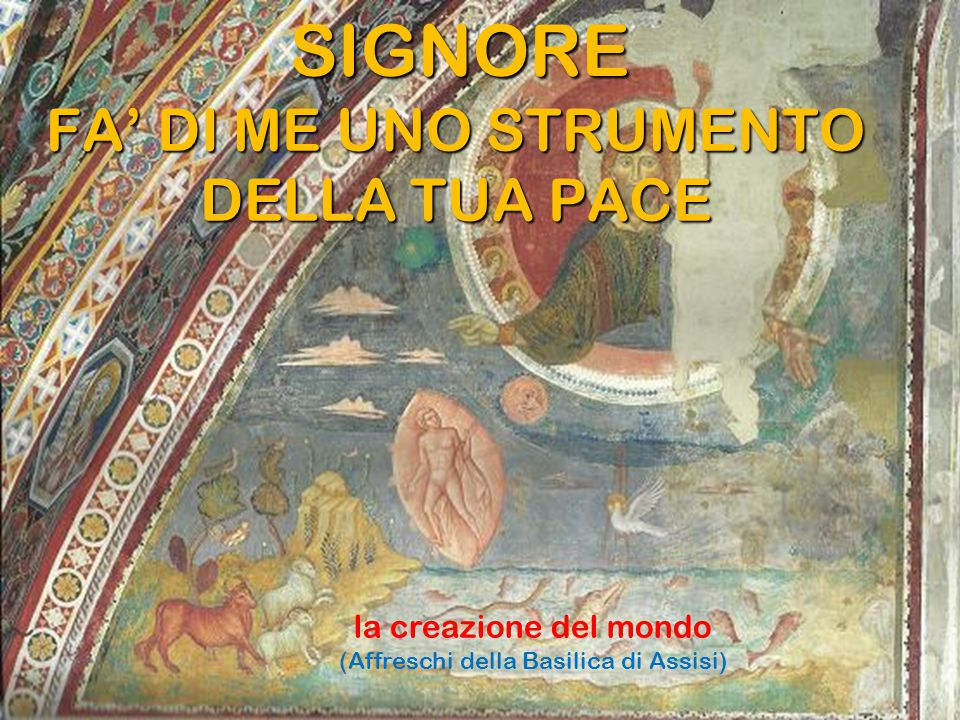 PREGHIERA SEMPLICE Preghiera letta da Giovanni Paolo II ad Assisi il 27 ottobre 1986.