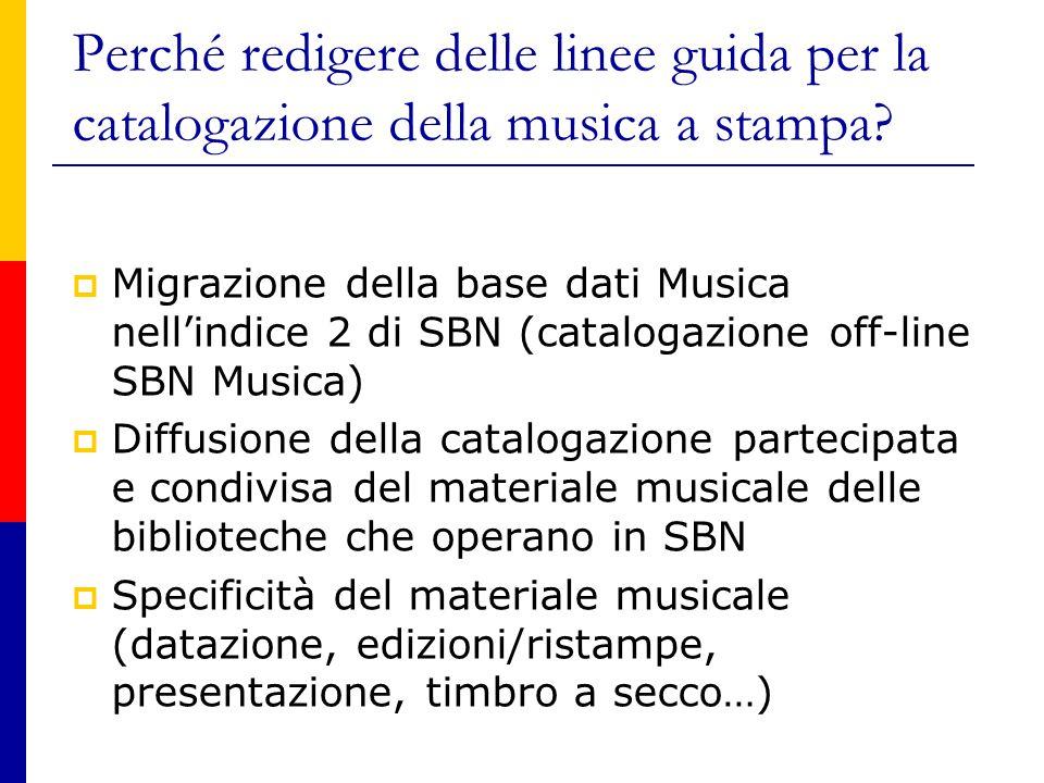 Perché redigere delle linee guida per la catalogazione della musica a stampa.