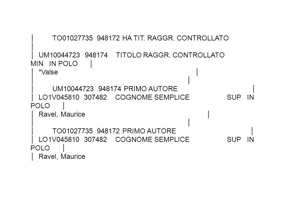 │ TO01027735 948172 HA TIT. RAGGR. CONTROLLATO │ │ UM10044723 948174 TITOLO RAGGR.