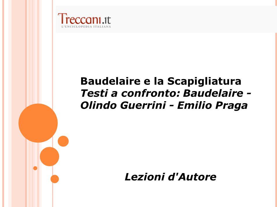 Baudelaire e la Scapigliatura Testi a confronto: Baudelaire - Olindo Guerrini - Emilio Praga Lezioni d Autore