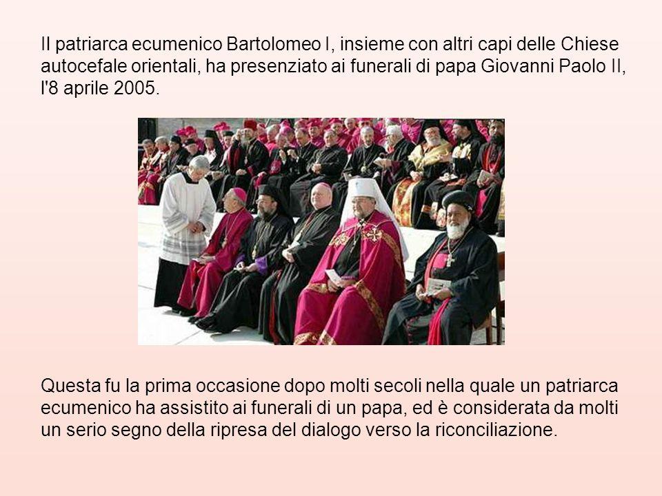 Il patriarca ecumenico Bartolomeo I, insieme con altri capi delle Chiese autocefale orientali, ha presenziato ai funerali di papa Giovanni Paolo II, l