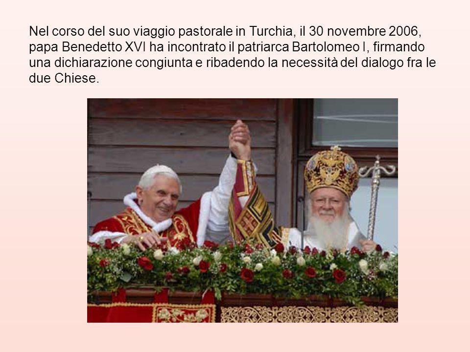 Nel corso del suo viaggio pastorale in Turchia, il 30 novembre 2006, papa Benedetto XVI ha incontrato il patriarca Bartolomeo I, firmando una dichiara
