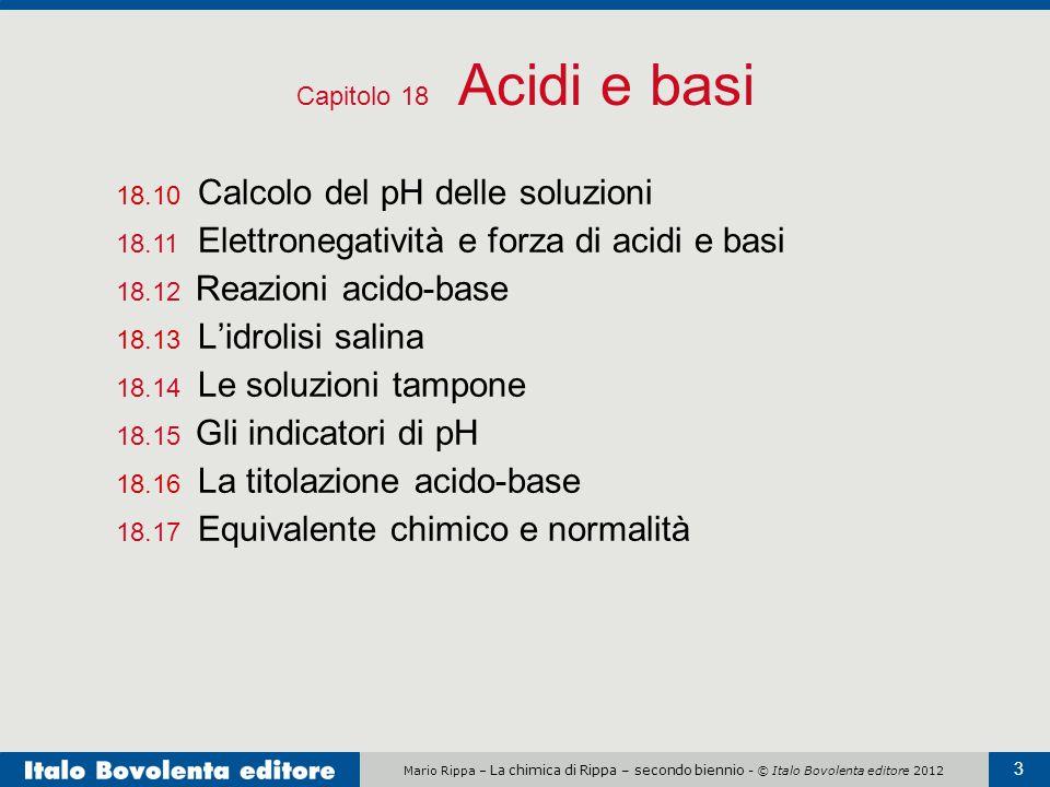 Mario Rippa – La chimica di Rippa – secondo biennio - © Italo Bovolenta editore 2012 3 18.10 Calcolo del pH delle soluzioni 18.11 Elettronegatività e