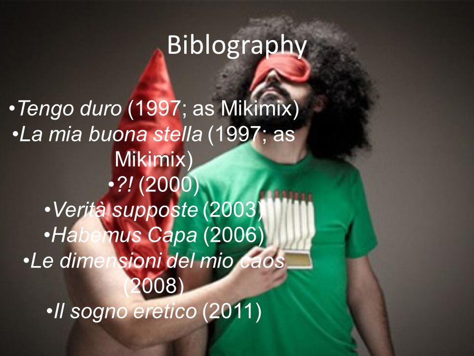 Biblography Tengo duro (1997; as Mikimix) La mia buona stella (1997; as Mikimix) .