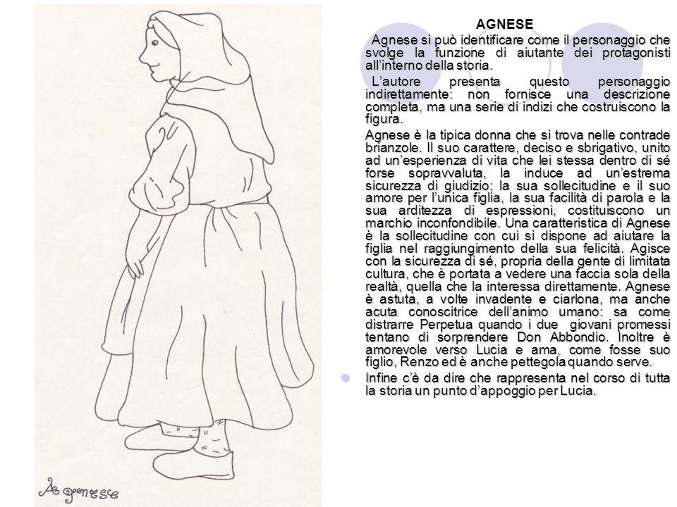AGNESE Agnese si può identificare come il personaggio che svolge la funzione di aiutante dei protagonisti all'interno della storia. L'autore presenta