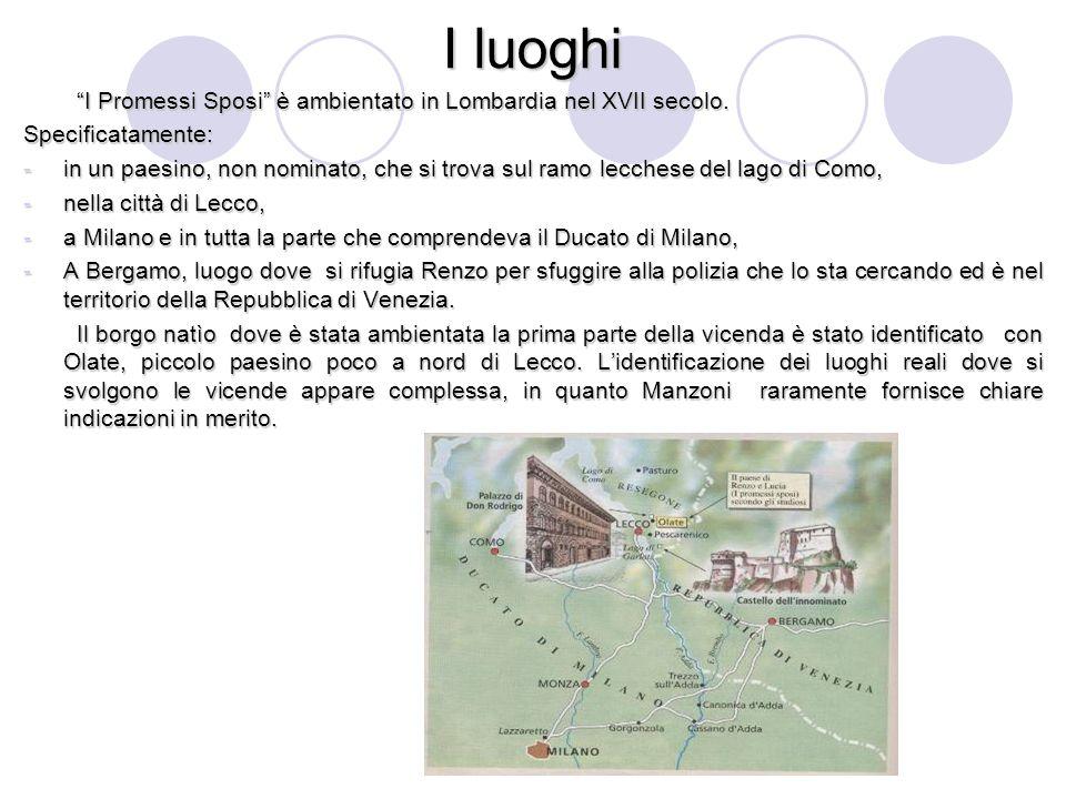 """I luoghi """"I Promessi Sposi"""" è ambientato in Lombardia nel XVII secolo. """"I Promessi Sposi"""" è ambientato in Lombardia nel XVII secolo.Specificatamente:"""