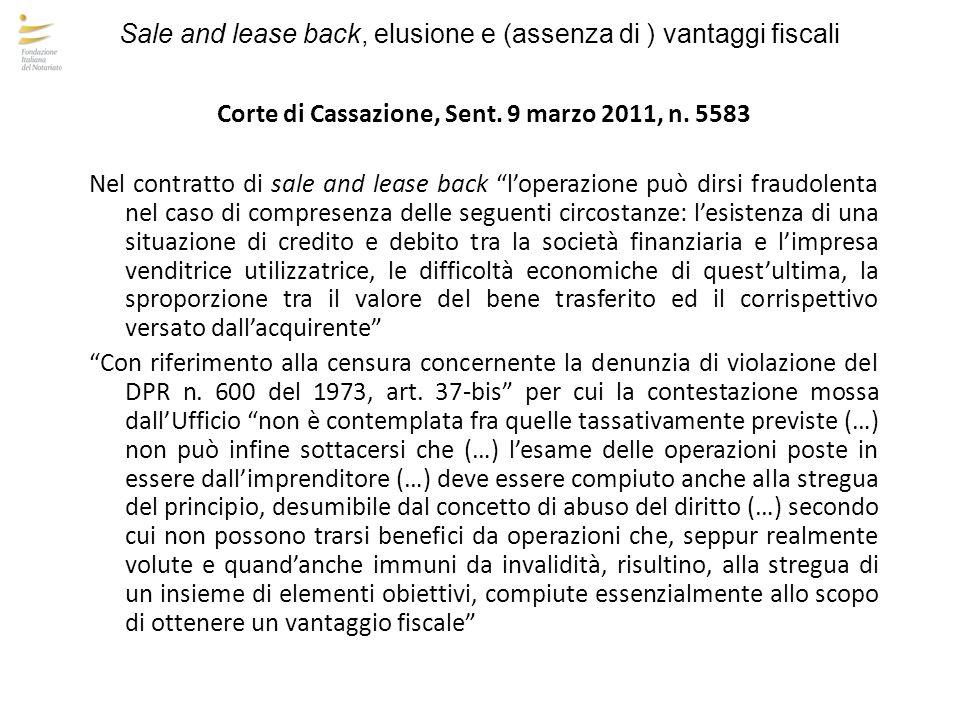 """Sale and lease back, elusione e (assenza di ) vantaggi fiscali Corte di Cassazione, Sent. 9 marzo 2011, n. 5583 Nel contratto di sale and lease back """""""