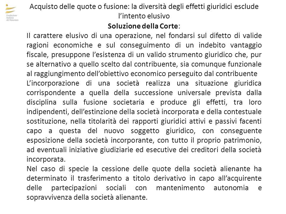 Soluzione della Corte: Il carattere elusivo di una operazione, nel fondarsi sul difetto di valide ragioni economiche e sul conseguimento di un indebit