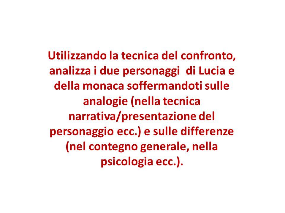 Utilizzando la tecnica del confronto, analizza i due personaggi di Lucia e della monaca soffermandoti sulle analogie (nella tecnica narrativa/presenta
