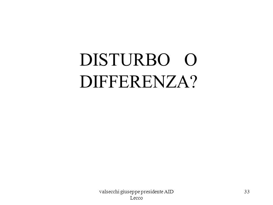 valsecchi giuseppe presidente AID Lecco 33 DISTURBO O DIFFERENZA?