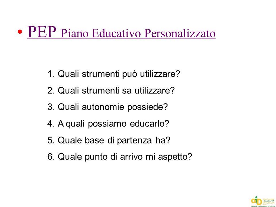 PEP Piano Educativo PersonalizzatoPEP Piano Educativo Personalizzato 1.Quali strumenti può utilizzare? 2.Quali strumenti sa utilizzare? 3.Quali autono