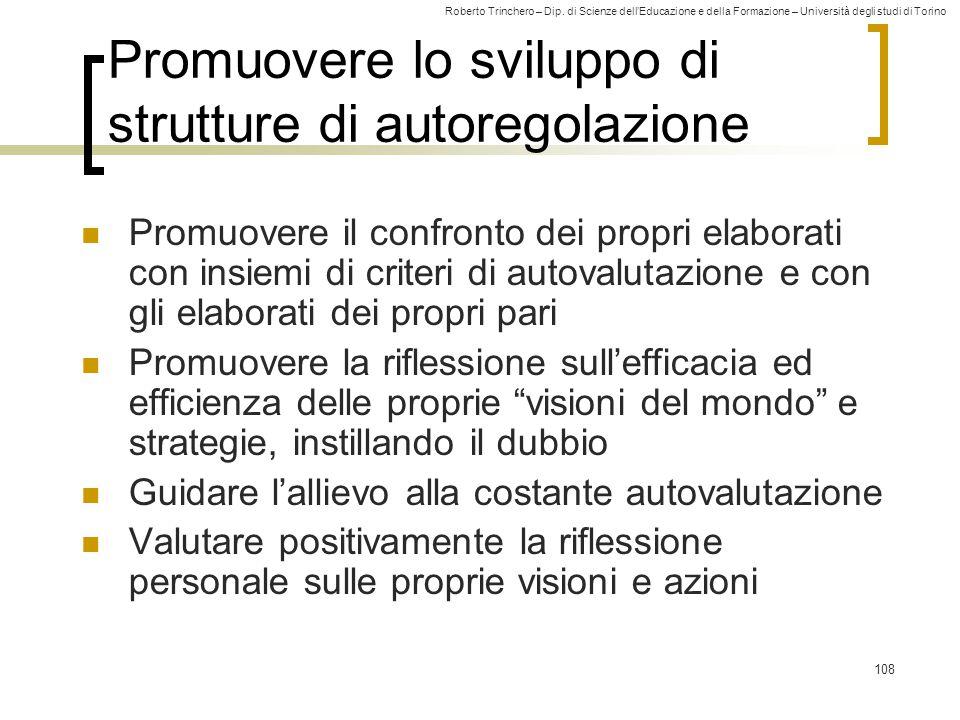 Roberto Trinchero – Dip. di Scienze dell'Educazione e della Formazione – Università degli studi di Torino 108 Promuovere lo sviluppo di strutture di a