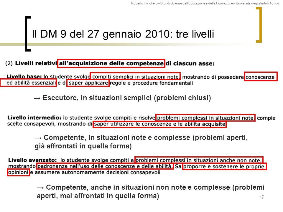 Roberto Trinchero – Dip. di Scienze dell'Educazione e della Formazione – Università degli studi di Torino 17 Il DM 9 del 27 gennaio 2010: tre livelli