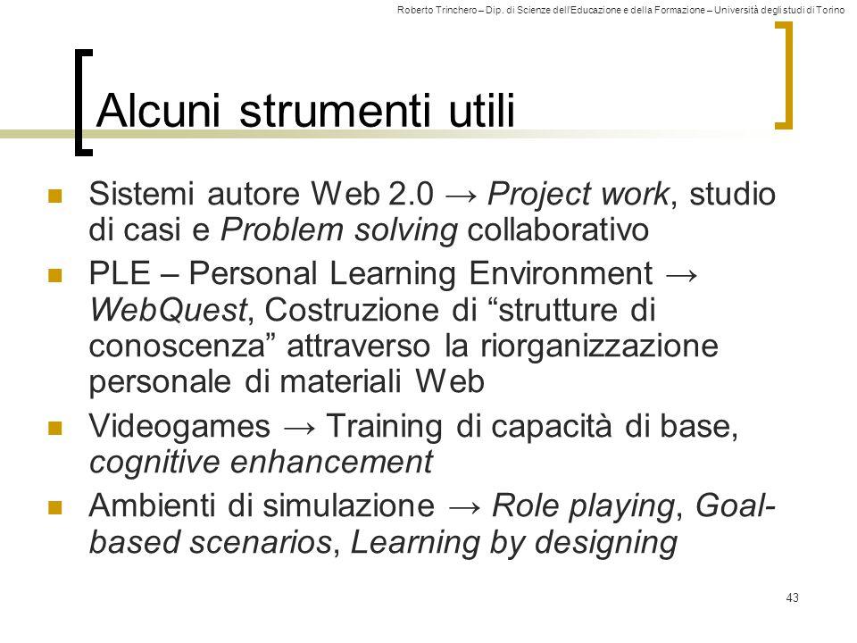 Roberto Trinchero – Dip. di Scienze dell'Educazione e della Formazione – Università degli studi di Torino 43 Alcuni strumenti utili Sistemi autore Web