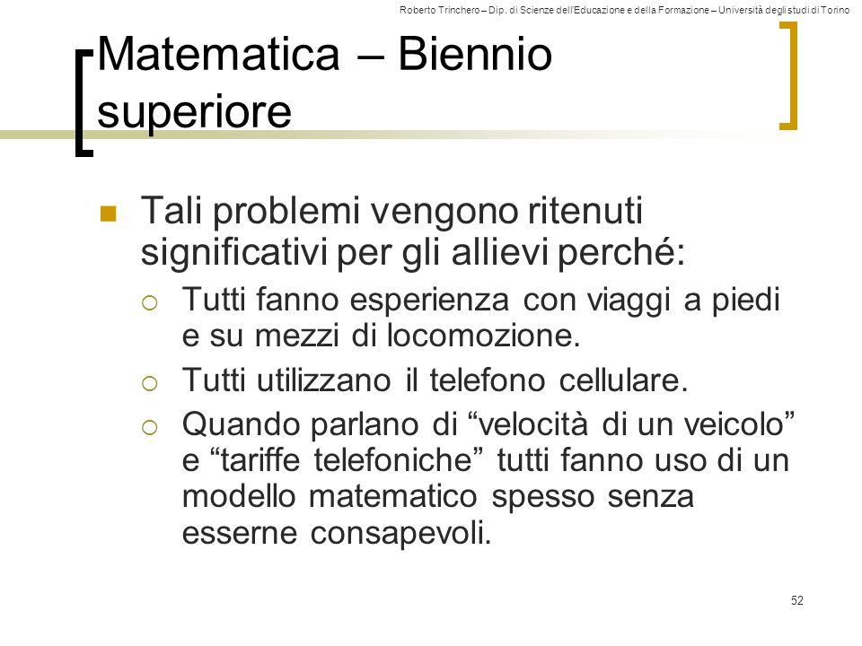 Roberto Trinchero – Dip. di Scienze dell'Educazione e della Formazione – Università degli studi di Torino 52 Matematica – Biennio superiore Tali probl