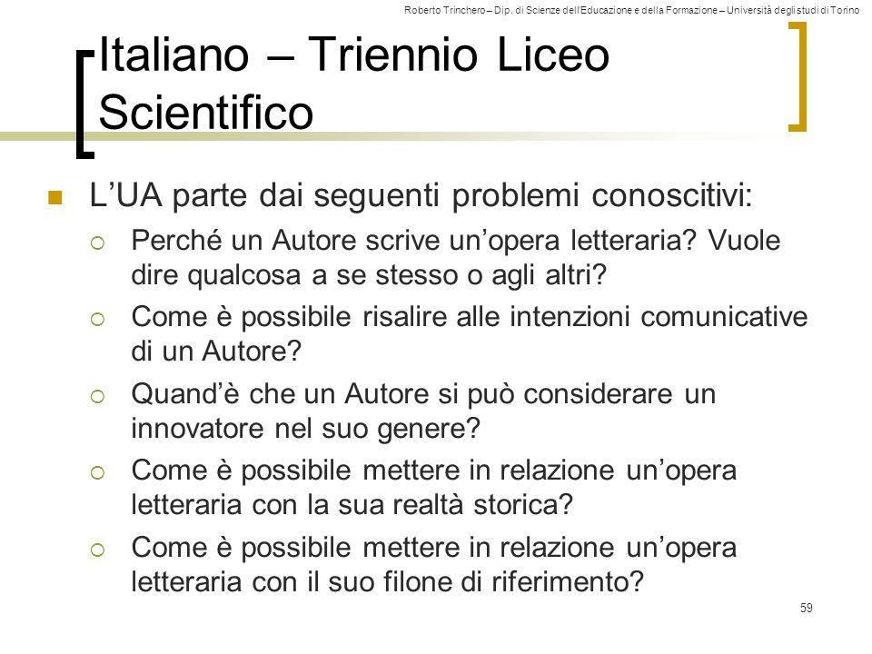 Roberto Trinchero – Dip. di Scienze dell'Educazione e della Formazione – Università degli studi di Torino 59 Italiano – Triennio Liceo Scientifico L'U