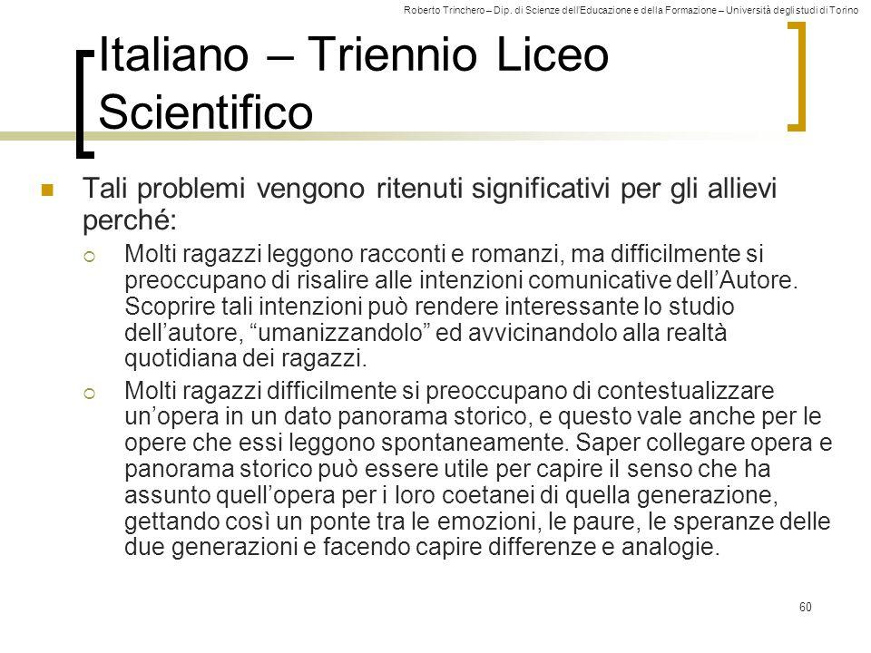 Roberto Trinchero – Dip. di Scienze dell'Educazione e della Formazione – Università degli studi di Torino 60 Italiano – Triennio Liceo Scientifico Tal