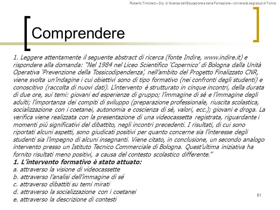 Roberto Trinchero – Dip. di Scienze dell'Educazione e della Formazione – Università degli studi di Torino 81 Comprendere 1. Leggere attentamente il se