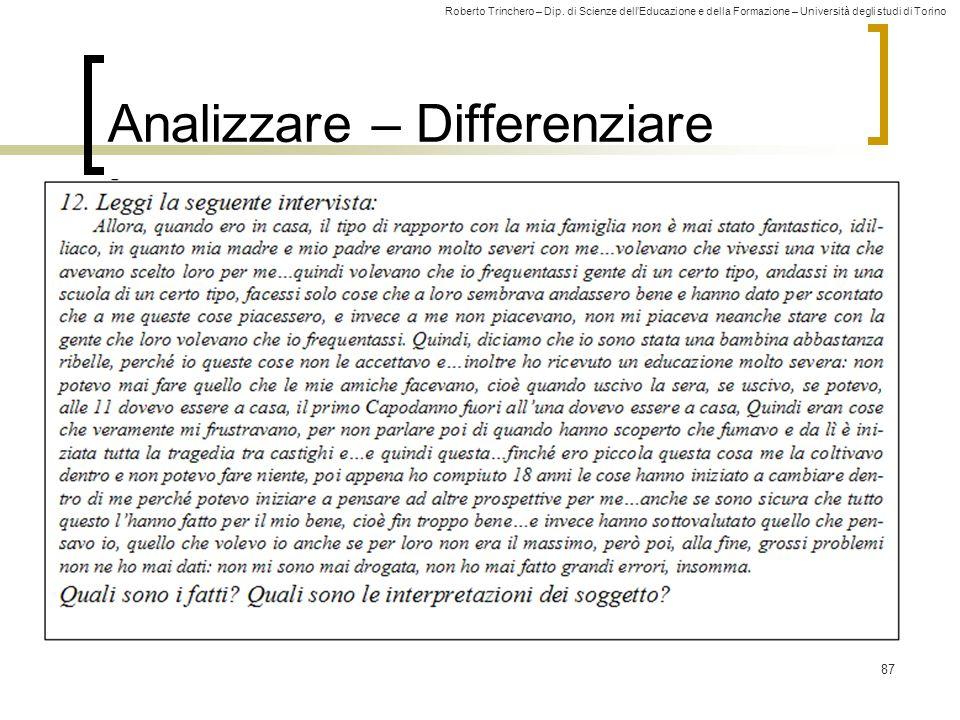 Roberto Trinchero – Dip. di Scienze dell'Educazione e della Formazione – Università degli studi di Torino 87 Analizzare – Differenziare