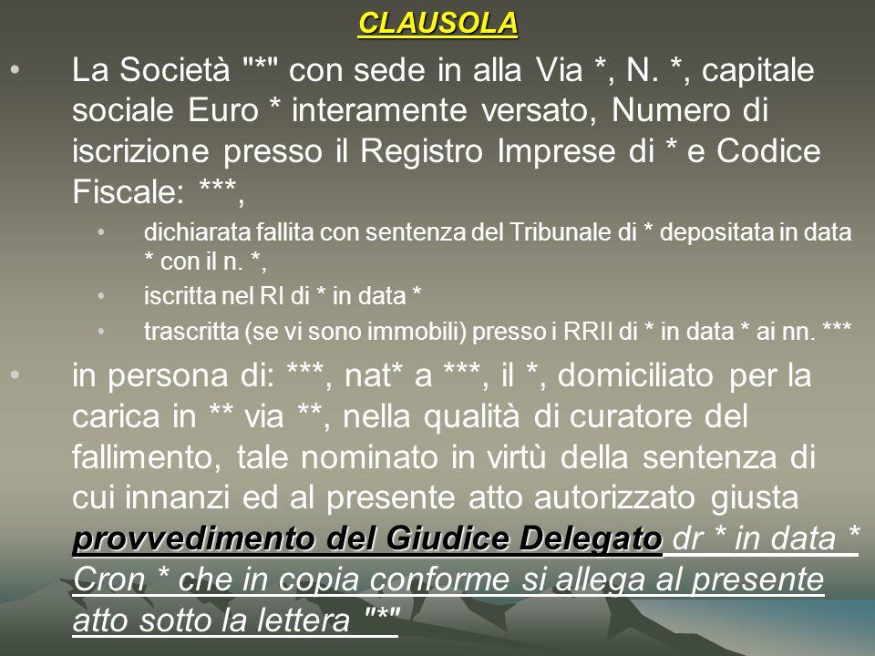 CLAUSOLA La Società * con sede in alla Via *, N.