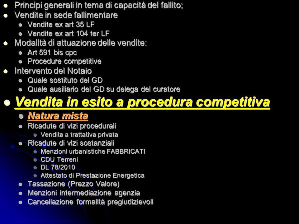 Principi generali in tema di capacità del fallito; Principi generali in tema di capacità del fallito; Vendite in sede fallimentare Vendite in sede fal