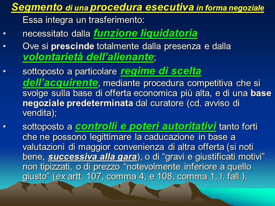 Segmento di una procedura esecutiva in forma negoziale Essa integra un trasferimento: necessitato dalla funzione liquidatorianecessitato dalla funzion