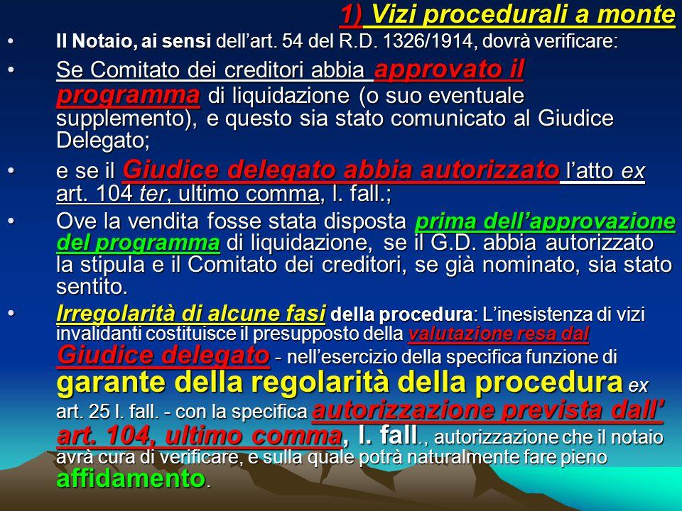 1) Vizi procedurali a monte Il Notaio, ai sensi dell'art. 54 del R.D. 1326/1914, dovrà verificare:Il Notaio, ai sensi dell'art. 54 del R.D. 1326/1914,