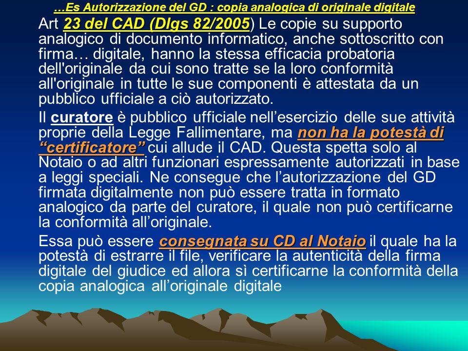 …Es Autorizzazione del GD : copia analogica di originale digitale 23 del CAD (Dlgs 82/2005 Art 23 del CAD (Dlgs 82/2005) Le copie su supporto analogic