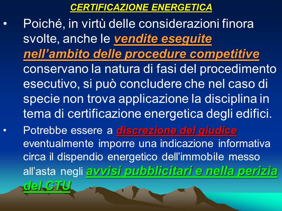 CERTIFICAZIONE ENERGETICA vendite eseguite nell'ambito delle procedure competitivePoiché, in virtù delle considerazioni finora svolte, anche le vendit
