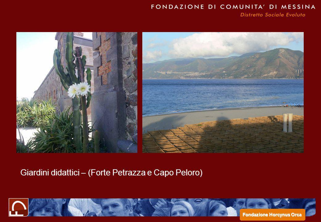 Giardini didattici – (Forte Petrazza e Capo Peloro) Fondazione Horcynus Orca