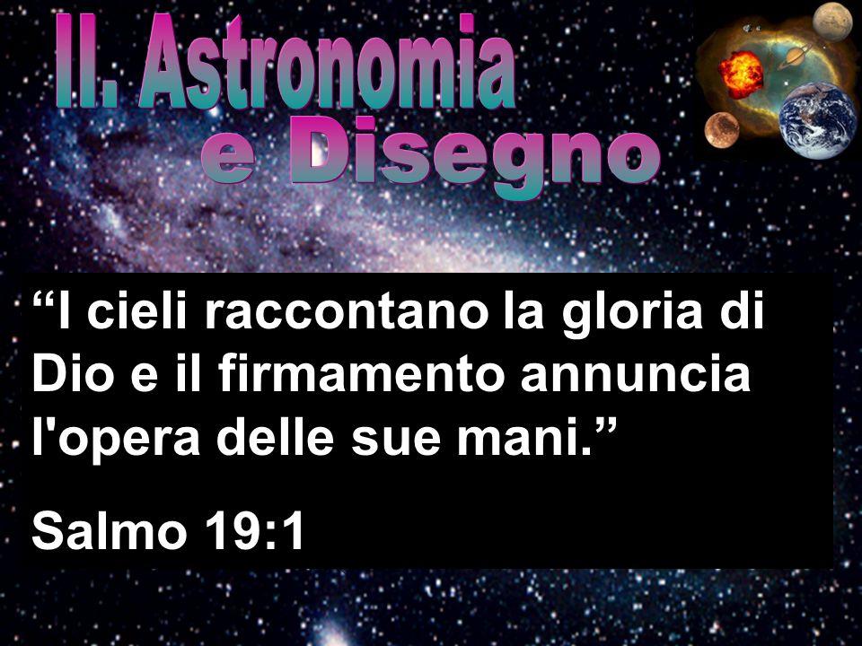 """""""I cieli raccontano la gloria di Dio e il firmamento annuncia l'opera delle sue mani."""" Salmo 19:1"""
